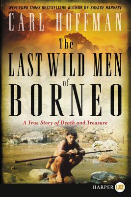Cover for The Last Wild Men of Borneo