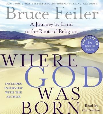 Where God Was Born CD: A Journey by Land to the Roots of Religion Cover Image