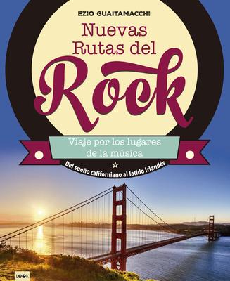 Nuevas rutas del rock: Del sueño californiano al latido irlandés Cover Image