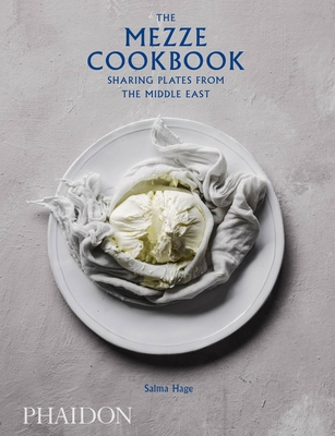 The Mezze Cookbook: Sharing Plates from the Middle East Cover Image