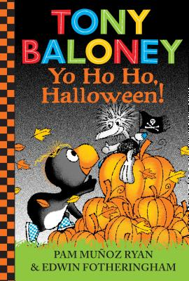Tony Baloney Yo Ho Ho, Halloween! by Pam Munoz Ryan and Edwin Fotheringham