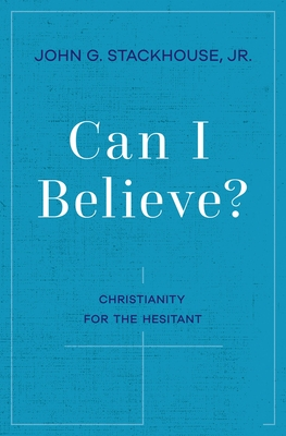 Can I Believe?: Christianity for the Hesitant Cover Image