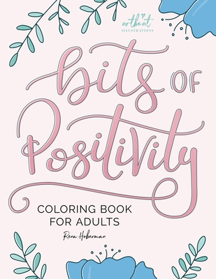 Bits of Positivity: Coloring Book for Adults Cover Image