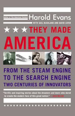 They Made America: From the Steam Engine to the Search Engine: Two Centuries of Innovators Cover Image
