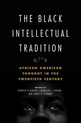 The Black Intellectual Tradition: African American Thought in the Twentieth Century (New Black Studies Series #1) Cover Image