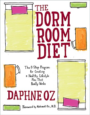 The Dorm Room Diet: The 8-step Program for Creating a Healthy Lifestyle Plan That Really Works Cover Image