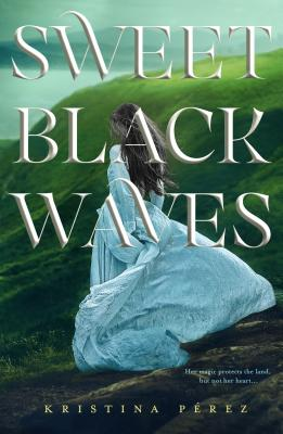 Sweet Black Waves (The Sweet Black Waves Trilogy #1) Cover Image