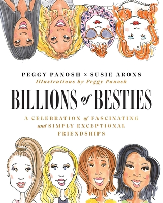 Billions of Besties: A Celebration of Fascinating and Simply Exceptional Friendships Cover Image