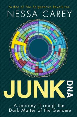 Junk DNA: A Journey Through the Dark Matter of the Genome Cover Image