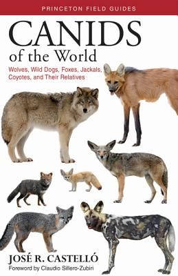 Canids of the World: Wolves, Wild Dogs, Foxes, Jackals, Coyotes, and Their Relatives Cover Image