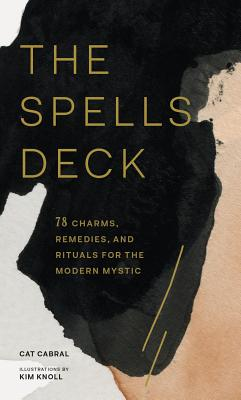 The Spells Deck: 78 Charms, Remedies, and Rituals for the Modern Mystic Cover Image