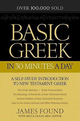 Basic Greek in 30 Minutes a Day: New Testament Greek Workbook for Laymen Cover Image