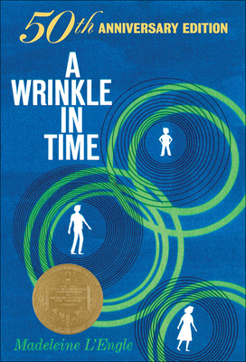 A Wrinkle in Time: 50th Anniversary Edition (Madeleine L'Engle's Time Quintet) Cover Image