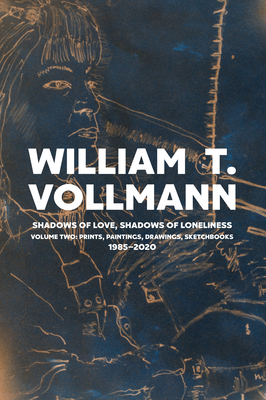 Shadows of Love, Shadows of Loneliness: Volume Two: Drawings, Prints & Paintings: 1980-2020 Cover Image