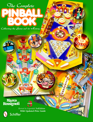 The Complete Pinball Book: Collecting the Game and Its History Cover Image
