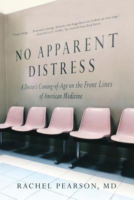 No Apparent Distress: A Doctor's Coming of Age on the Front Lines of American Medicine Cover Image
