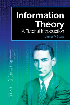 Information Theory: A Tutorial Introduction (Tutorial Introduction Book) Cover Image