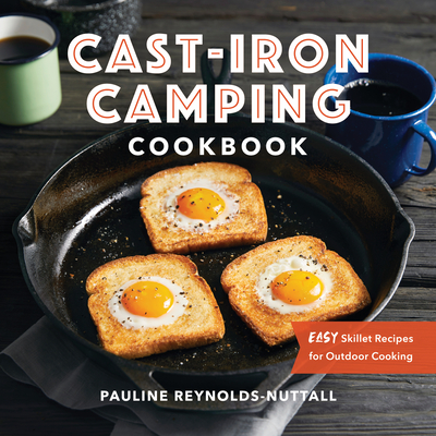Cast Iron Camping Cookbook: Easy Skillet Recipes for Outdoor Cooking Cover Image