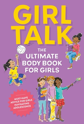 Girl Talk: The Ultimate Body & Puberty Book for Girls!  Cover Image
