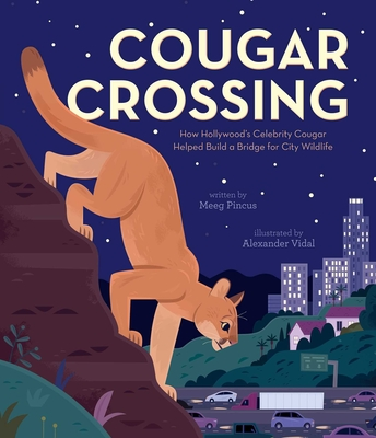 Cougar Crossing: How Hollywood's Celebrity Cougar Helped Build a Bridge for City Wildlife Cover Image