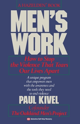 Men's Work: How to Stop the Violence That Tears Our Lives Apart Cover Image