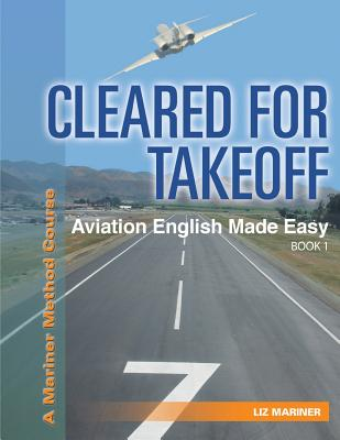 Cleared For Takeoff Aviation English Made Easy: Book 1 Cover Image