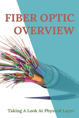Fiber Optic Overview: Taking A Look At Physical Layer: Optical Fiber Light Guide Cover Image