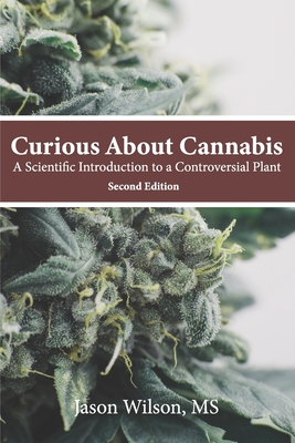 Curious About Cannabis (2nd Edition): A Scientific Introduction to a Controversial Plant Cover Image
