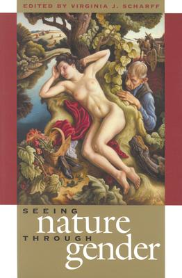 Cover for Seeing Nature Through Gender (Development of Western Resources)