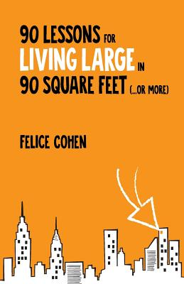 90 Lessons for Living Large in 90 Square Feet (...or More) Cover Image