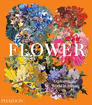 Flower: Exploring the World in Bloom Cover Image