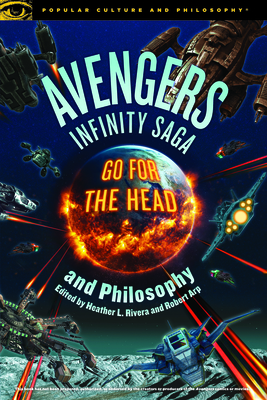 Avengers Infinity Saga and Philosophy (Popular Culture and Philosophy #131) Cover Image