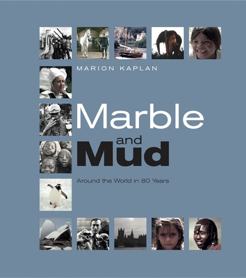 Marble and Mud: Around the World in 80 Years Cover Image