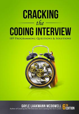 Cracking the Coding Interview: 189 Programming Questions and Solutions Cover Image