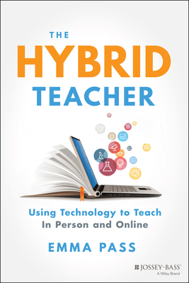 The Hybrid Teacher: Using Technology to Teach in Person and Online Cover Image