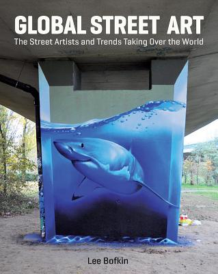Global Street Art: The Street Artists and Trends Taking Over the World Cover Image
