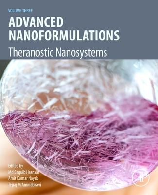 Advanced Nanoformulations: Theranostic Nanosystems, Volume 3 Cover Image