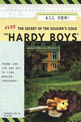 The Secret of the Soldier's Gold (Hardy Boys #182) Cover Image