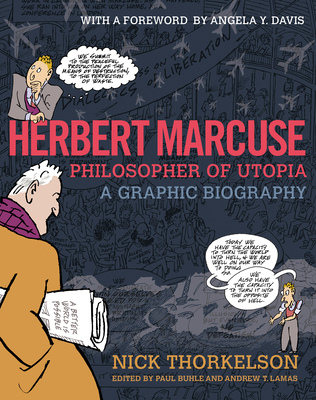 Herbert Marcuse, Philosopher of Utopia: A Graphic Biography Cover Image