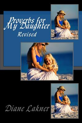 Proverbs for My Daughter Revised Cover Image