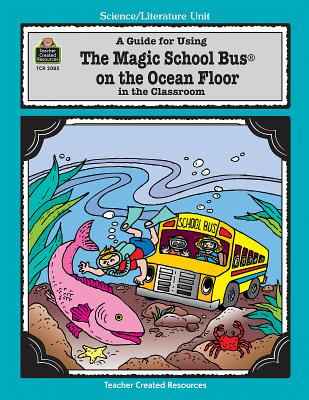 A Guide for Using the Magic School Bus on the Ocean Floor in the Classroom Cover Image