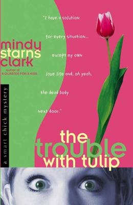 The Trouble with Tulip Cover
