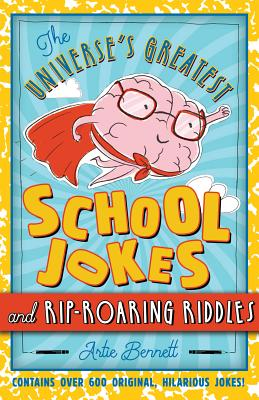 The Universe's Greatest School Jokes and Rip-Roaring Riddles Cover Image