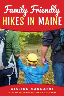 Family Friendly Hikes in Maine Cover Image
