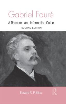 Gabriel Faure: A Guide to Research (Routledge Music Bibliographies) Cover Image