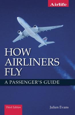 How Airliners Fly: A Passenger's Guide - Third Edition Cover Image