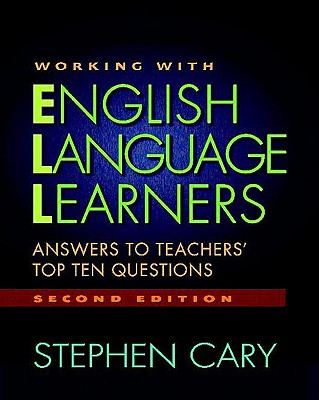 Working with English Language Learners, Second Edition: Answers to Teachers' Top Ten Questions Cover Image