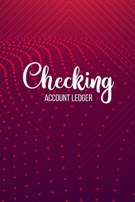 Checking Account Ledger: 6 Column Payment Record, Record and Tracker Log Book, Personal Checking Account Balance Register, Checking Account Tra Cover Image