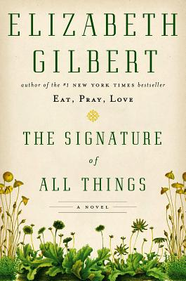 The Signature of All Things (Hardcover) By Elizabeth Gilbert