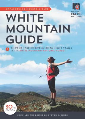 White Mountain Guide: Amc's Comprehensive Guide to Hiking Trails in the White Mountain National Forest Cover Image